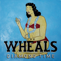 (Late Show) The Wheals (CD Release Show for Diamond Time) with Special Guest Things That Aren't There Anymore