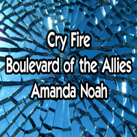 (Late Show) Cry Fire / Boulevard of the Allies with Special Guest Amanda Noah