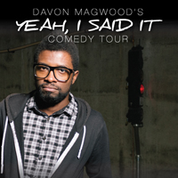 (Early Show) An Evening of Comedy Featuring Davon Magwood with Special Guests Jordan Weeks, Sean Rush, Olivia Traini, Frank Chevrier and Jake Morisse
