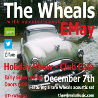 (Early Show) The Wheals with Special Guest EMay