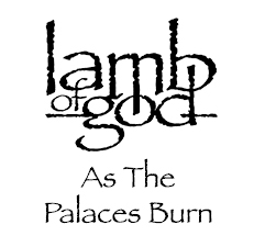Opus One and Promowest Northshore Presents Lamb of God: As The Palaces Burn movie screening