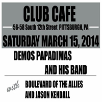 (Early Show) Demos Papadimas and His Band / Boulevard of the Allies / Jason Kendall